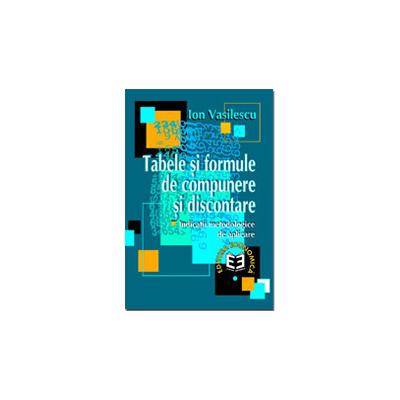 Tabele si formule de compunere si discontare - Ion Vasilescu