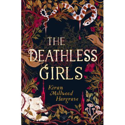 The Deathless Girls - Kiran Millwood Hargrave