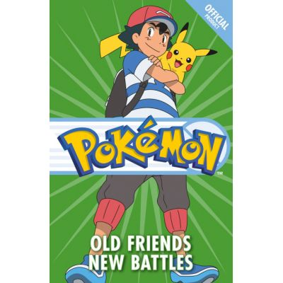 The Official Pokemon Fiction: Old Friends New Battles - Pokemon