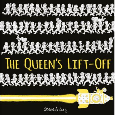 The Queen's Lift-Off - Steve Antony