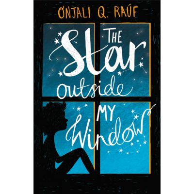 The Star Outside my Window - Onjali Q. Rauf