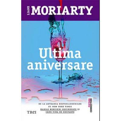 Ultima aniversare - Liane Moriarty