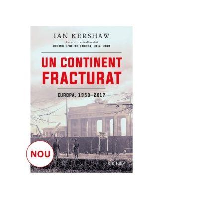 Un continent fracturat, Europa 1950-2017 - Ian Kershaw