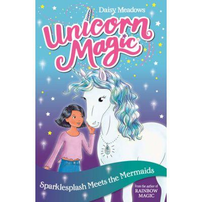 Unicorn Magic: Sparklesplash Meets the Mermaids - Daisy Meadows