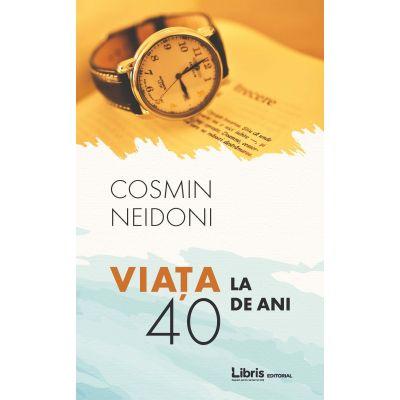 Viata la 40 de ani -Cosmin Neidoni