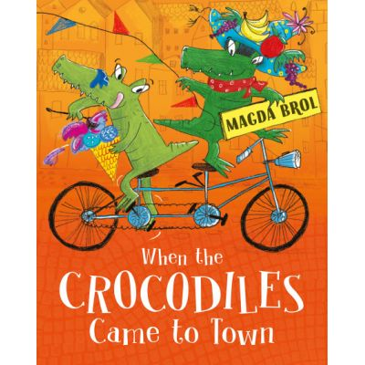 When the Crocodiles Came to Town - Magda Brol