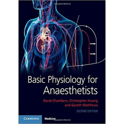 Basic Physiology for Anaesthetists - David Chambers, Christopher Huang, Gareth Matthews