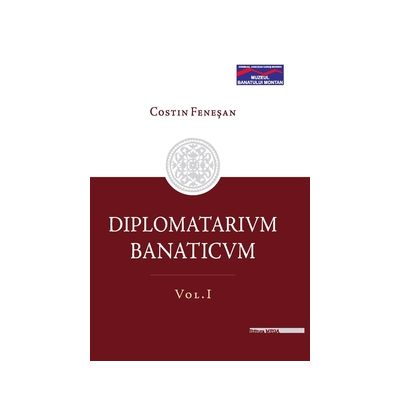 DIPLOMATARIUM BANATICUM. Volumul 2 - Costin Fenesan