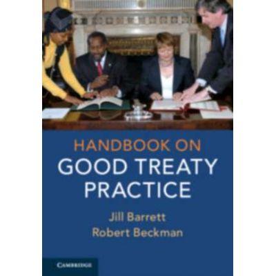 Handbook on Good Treaty Practice - Jill Barrett, Robert Beckman