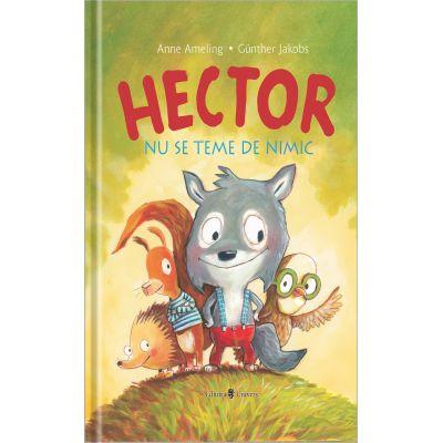 Hector nu se teme de nimic - Gunther Jakobs, Anne Ameling