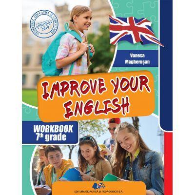 Improve your English. Caietul elevului pentru clasa a VII-a - Vanesa Magherusan