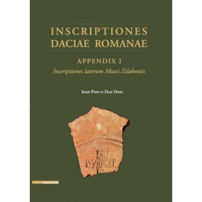 INSCRIPTIONES DACIAE ROMANAE. APPENDIX I. INSCRIPTIONES LATERUM MUSEI ZILAHENSIS - Ioan Piso, Dan-Augustin Deac