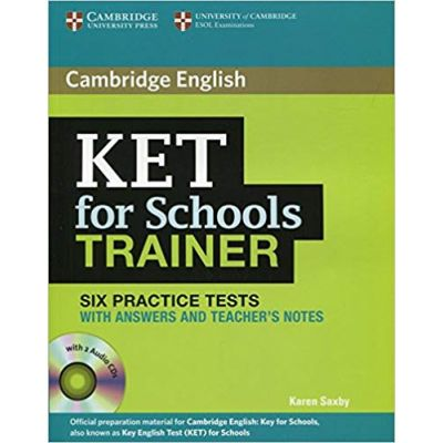 KET for Schools Trainer Six Practice Tests with Answers, Teacher's Notes and Audio CDs (2) - Karen Saxby