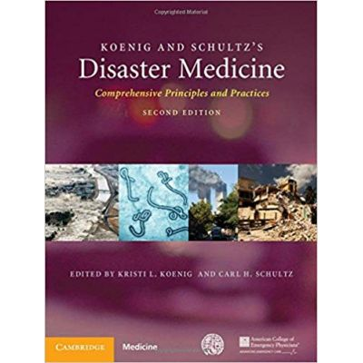 Koenig and Schultz's Disaster Medicine: Comprehensive Principles and Practices - Kristi L. Koenig, Carl H. Schultz