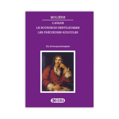 L'Avare, Le bourgeois gentilhomme, Les précieuses ridicules - Moliere