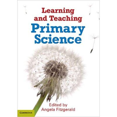 Learning and Teaching Primary Science - Dr Angela Fitzgerald