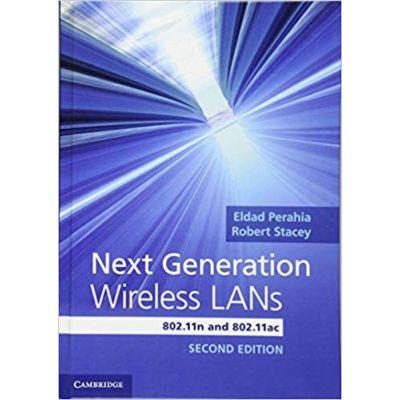 Next Generation Wireless LANs: 802. 11n and 802. 11ac - Eldad Perahia, Robert Stacey
