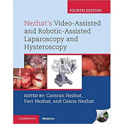 Nezhat's Video-Assisted and Robotic-Assisted Laparoscopy and Hysteroscopy with DVD - Camran Nezhat, Farr Nezhat, Ceana Nezhat