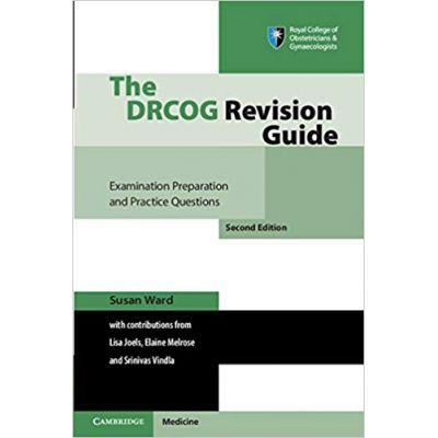 The DRCOG Revision Guide: Examination Preparation and Practice Questions - Susan Ward, Lisa Joels, Elaine Melrose, Srinivas Vindla