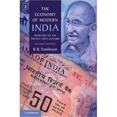The Economy of Modern India: From 1860 to the Twenty-First Century - B. R. Tomlinson