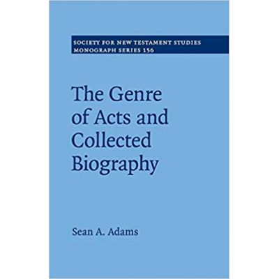 The Genre of Acts and Collected Biography - Sean A. Adams
