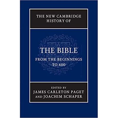 The New Cambridge History of the Bible: Volume 1, From the Beginnings to 600 - James Carleton Paget, Joachim Schaper