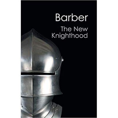 The New Knighthood: A History of the Order of the Temple - Malcolm Barber