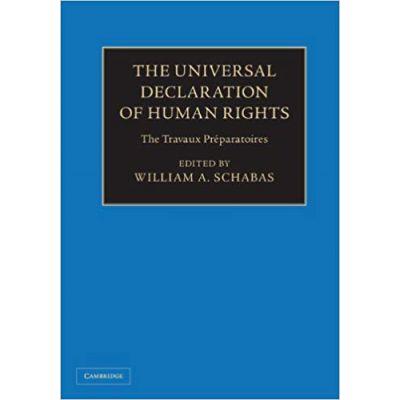 The Universal Declaration of Human Rights 3 Volume Hardback Set: The Travaux Preparatoires - William A. Schabas