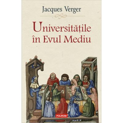 Universitatile in Evul Mediu - Jacques Verger