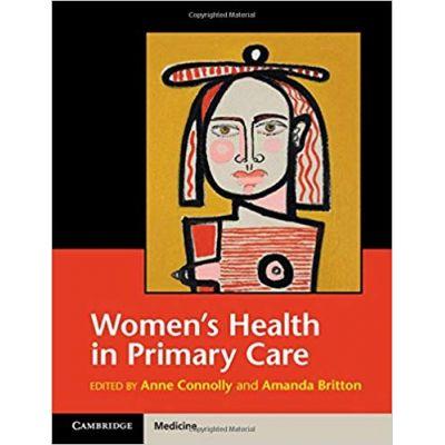 Women's Health in Primary Care - Anne Connolly, Amanda Britton