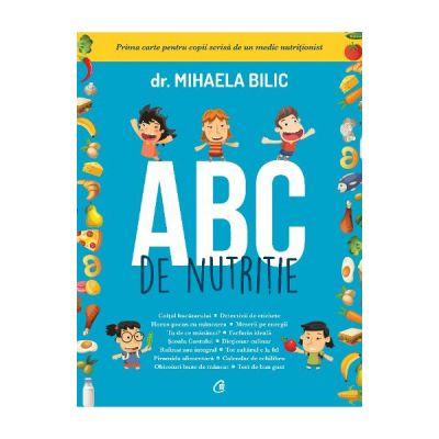 ABC de nutritie. Prima carte pentru copii scrisa de un medic nutritionist - Dr. Mihaela Bilic