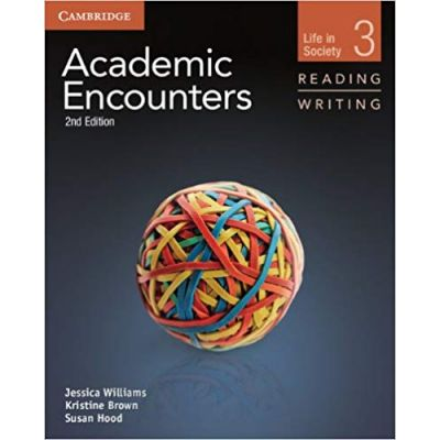 Academic Encounters Level 3 Student's Book Reading and Writing: Life in Society - Jessica Williams, Kristine Brown, Susan Hood, Bernard Seal