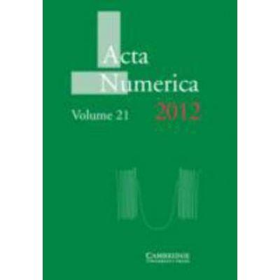 Acta Numerica 2012: Volume 21 - Arieh Iserles