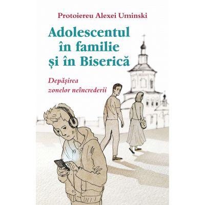 Adolescentul in familie si in biserica. Depasirea zonelor neincrederii - Protoiereu Alexei Uminski