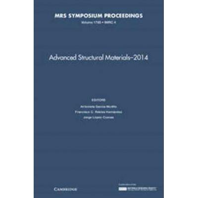 Advanced Structural Materials - 2014: Volume 1765 - Antonieta Garcia-Murillo, Francisco C. Robles Hernandez, Jorge Lopez-Cuevas