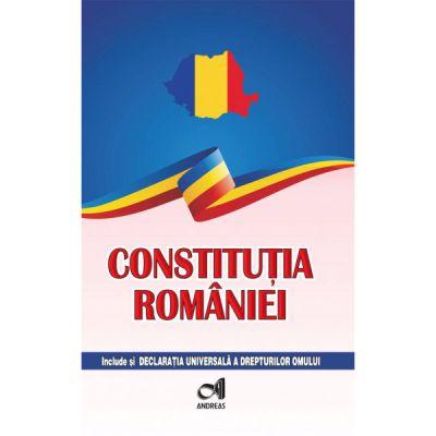 Constitutia Romaniei - include si Declaratia Universala a drepturilor omului