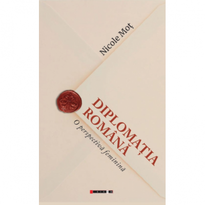 Diplomatia romana, o perspectiva feminina - Nicole Mot