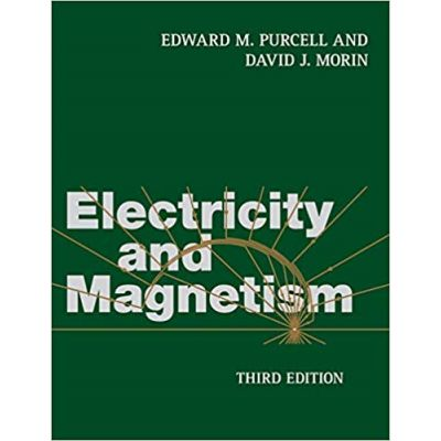 Electricity and Magnetism - Edward M. Purcell, David J. Morin