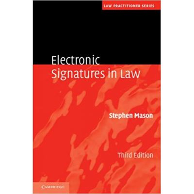 Electronic Signatures in Law - Stephen Mason
