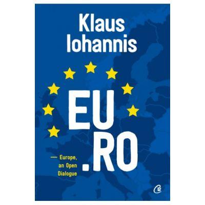 EU. RO. Europe, an Open Dialogue - Klaus Iohannis