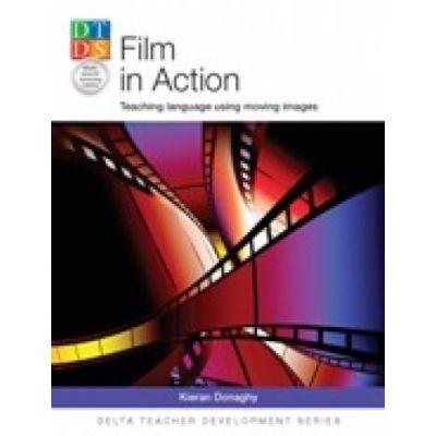 Film in Action. Teaching language using moving images - Kieran Donaghy