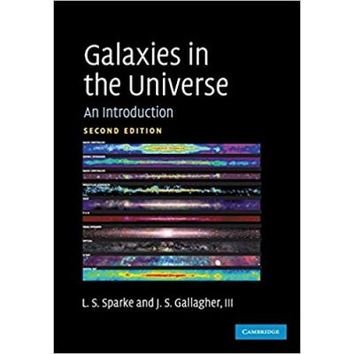 Galaxies in the Universe: An Introduction - Linda S. Sparke, John S. Gallagher