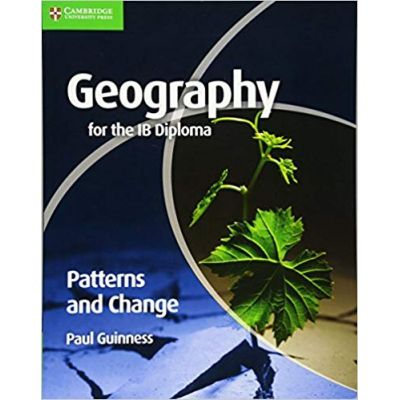 Geography for the IB Diploma Patterns and Change - Paul Guinness
