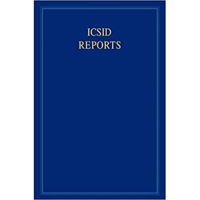 ICSID Reports: Volume 16 - James Crawford, Joanna Gomula