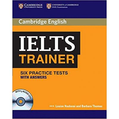 IELTS Trainer Six Practice Tests with Answers and Audio CDs (3) - Louise Hashemi, Barbara Thomas