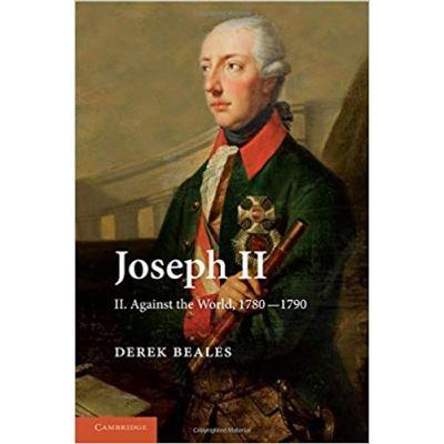 Joseph II: Volume 2, Against the World, 1780–1790 - Derek Beales
