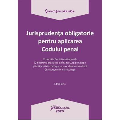 Jurisprudenta obligatorie pentru aplicarea codului penal. Actualizata 20 ianuarie 2020