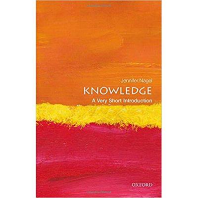 Knowledge: A Very Short Introduction - Jennifer Nagel