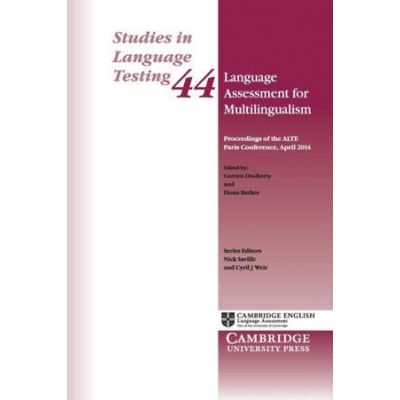 Language Assessment for Multilingualism Paperback: Proceedings of the ALTE Paris Conference, April 2014 - Coreen Docherty, Fiona Barker