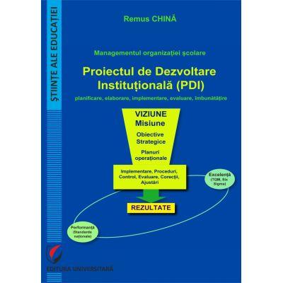 Managementul organizatiei scolare. Proiectul de dezvoltare institutionala (PDI) - Remus China